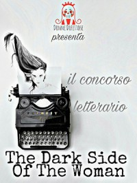 "PREMIO LETTERARIO INTERNAZIONALE  ""The dark side of the woman"""