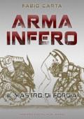 Arma Infero - Il Mastro di Forgia