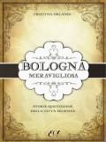 Bologna meravigliosa