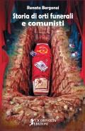 Storia di orti, funerali e comunisti