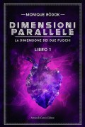 Dimensioni parallele  - La dimensione dei due fuochi