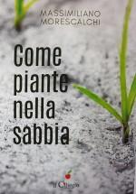 Come piante nella sabbia intervista