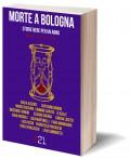 Morte a Bologna. Storie nere per un anno